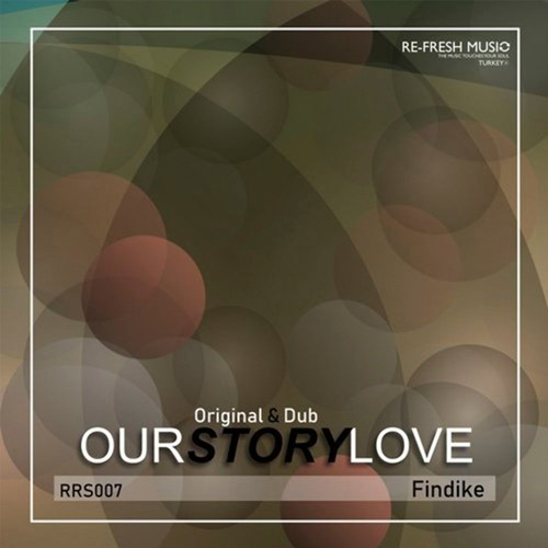 Findike - Our Story Love (Original Mix)