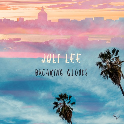 Juli Lee - Breaking Clouds // Snippet Previews MYR09 // Out: 19.07.18 //