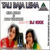TALI BAJA LENA RIZA KHAN BALI THAKARE RMX BY DJ_KKK_2019 CONTACT-07440495950