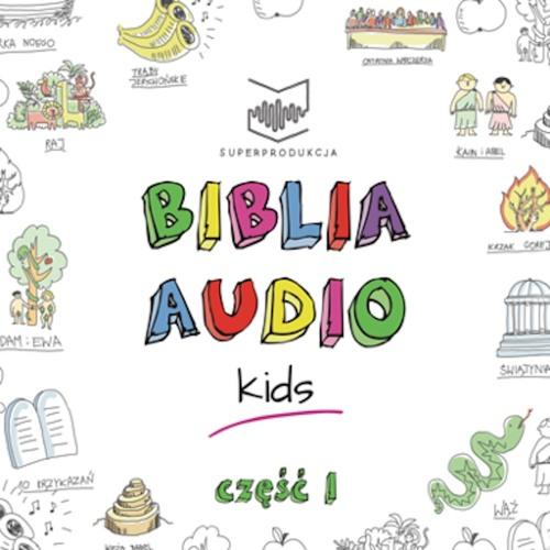 BIBLIA AUDIO KIDS - CD 1 - KAIN i ABEL + KOMENTARZ