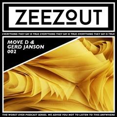ZeeZout Podcast 002   Move D & Gerd Janson