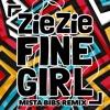 ZieZie - Fine Girl (Mista Bibs Remix)