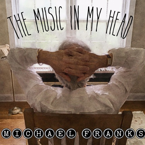 Michael Franks : The Music In My Head