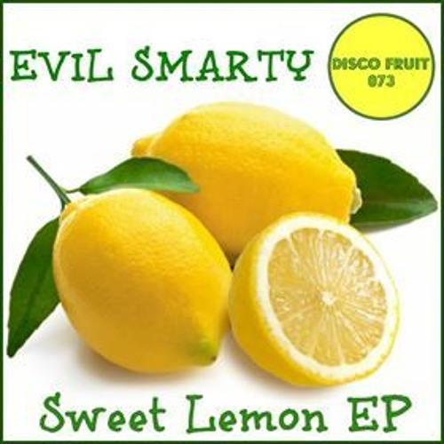 Evil Smarty - Sweet Like A Lemon