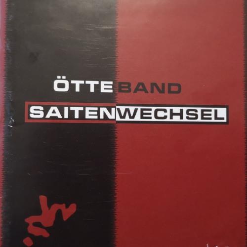 Ötteband - Saitenwechsel (2003)