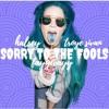 Sorry To The Fools (HALSEY//TROYE SIVAN MASHUP)