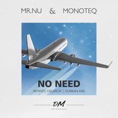 Mr.Nu & Monoteq - No Need (Gurkan Asik Remix)