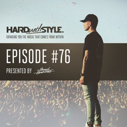 HARD with STYLE Episode 76   Presented by Headhunterz