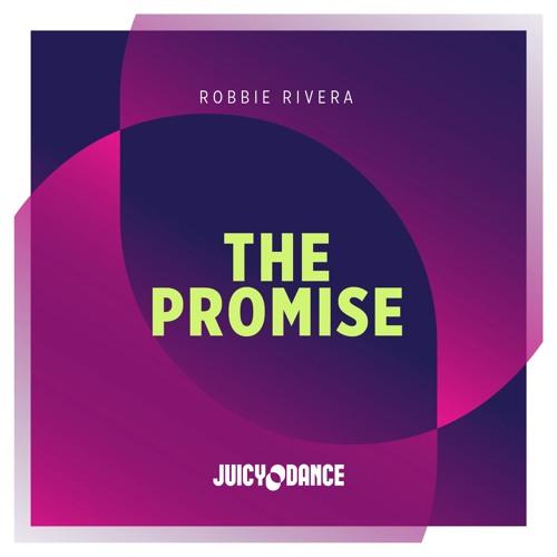 Robbie Rivera - The Promise