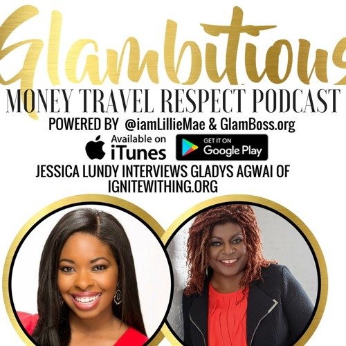 Ep. 27 Jessica Lundy interviews Gladys Agwai of IgniteWithing.org