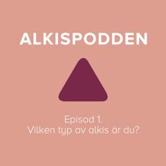 Episod 1. Vilken typ av alkis är du?