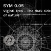 SYM 0.05 - VIGINTI TRES - The dark side of nature