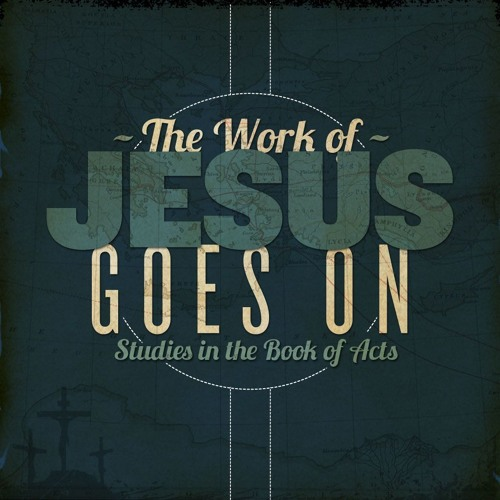 The Work of Jesus Goes On