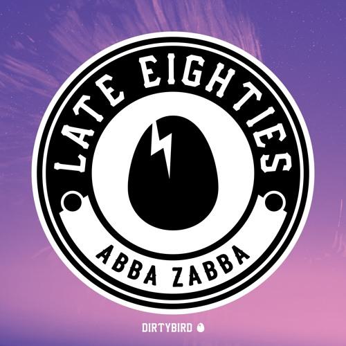 Late Eighties - Abba Zabba [BIRDFEED EXCLUSIVE]