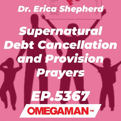 Episode 5367 - Supernatural Debt Cancellation and Provision