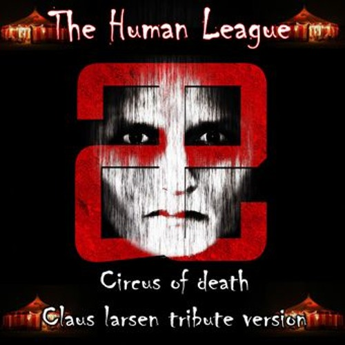 The Human League - Circus Of Death (Laether Strip Tribute Version)