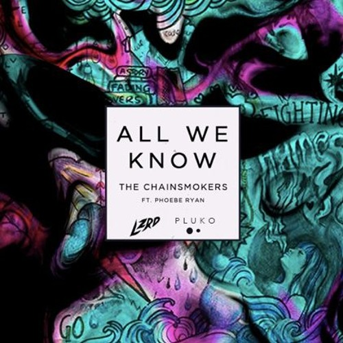 The Chainsmokers - All We Know (pluko & LZRD Remix)