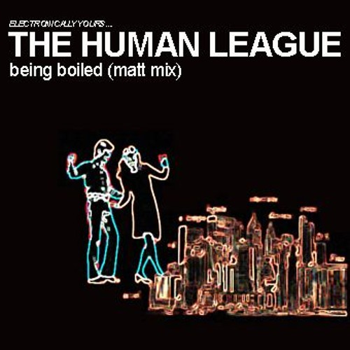 The Human League - Being Boiled (Matt Mix)