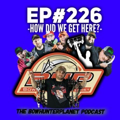 #226 - How did we get here?