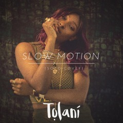 Slow Motion (Soco Cover)