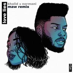 Khalid & Normani - Love Lies (Maw Remix)[FREE DOWNLOAD]