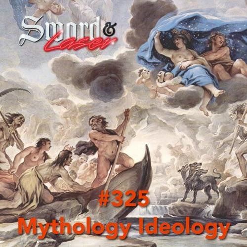 #325 - Mythology Ideology