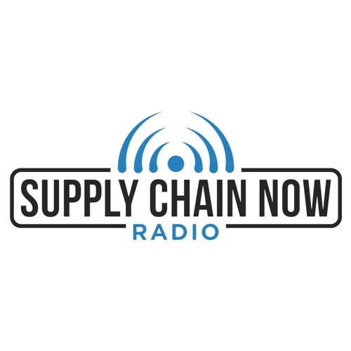 Episode 13 Supply Chain Now Radio
