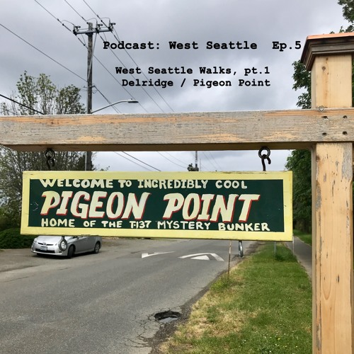 PCWS - Ep 5 - West Seattle Walks Part 1- Delridge And Pigeon Point