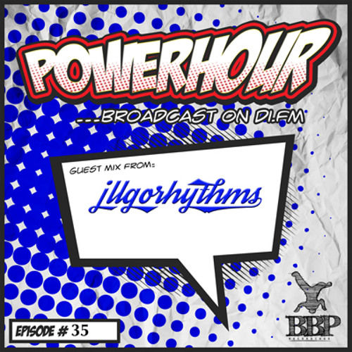 BBP Power Hour Episode #35 - Mixed by illgorythms (May 2018)