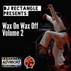 WAX ON WAX OFF VOLUME 2 INTRO