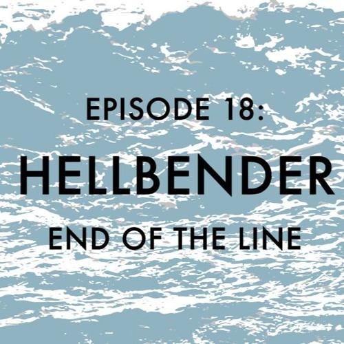 EPISODE 18: Hellbender