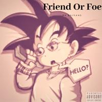 Friend Or Foe (Prod. DannyThe3rd)