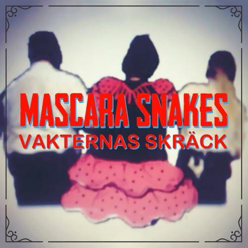 Mascara Snakes - Vakternas Skräck