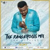 THE DANGEROUS MIX (The HitList) By DJ LOFT