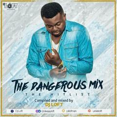 THE DANGEROUS MIX (The HitList) By DJ LOFT
