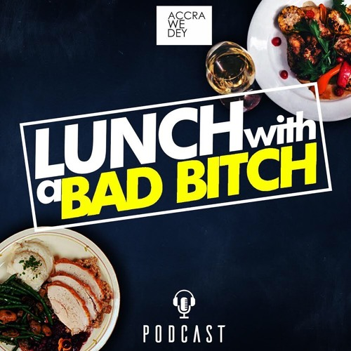 Lunch With A Bad Bitch epi 2