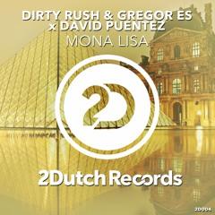 Dirty Rush & Gregor Es x David Puentez - Mona Lisa