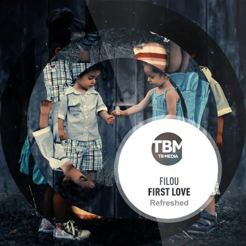 Filou - First Love (Refreshed) // Original Mix