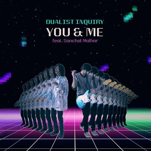 You & Me feat. Sanchal Malhar