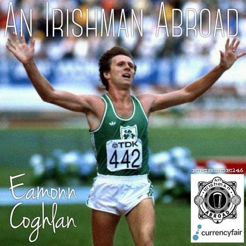 Eamonn Coghlan: Episode 246