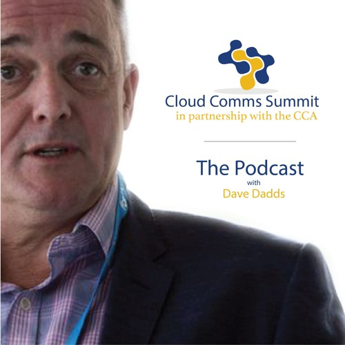 Cloud Comms Summit 2018 Podcast #3 with Dave Dadds