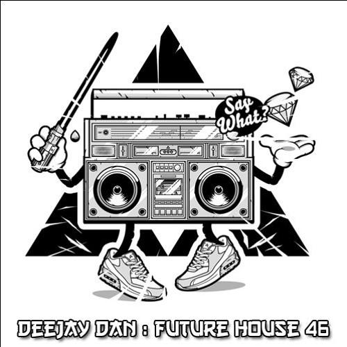 DeeJay Dan - Future House 46 [2018]