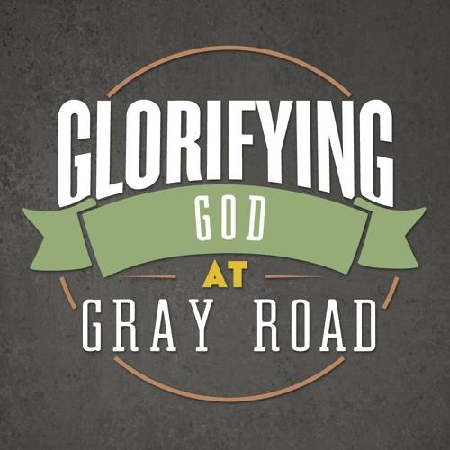 Glorifying God at Gray Road 2017