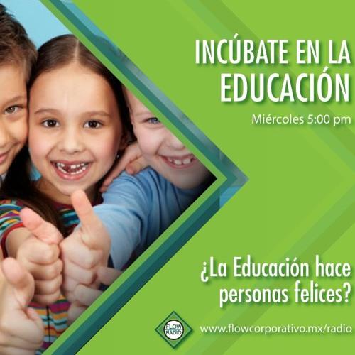 Incúbate en la educación 08 - ¿La educación hace personas felices?