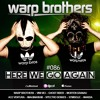 Warp Brothers - Here We Go Again Podcast #086 2018-06-01 Artwork