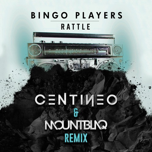 Bingo Players - Rattle (Centineo & Mountblaq Remix)  Supported by Bingo Players & Blasterjaxx 