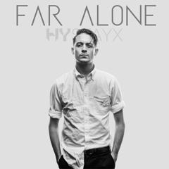 G-Eazy - Far Alone (Hystayx Remix)
