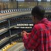 Around Me feat. Tris Beatz