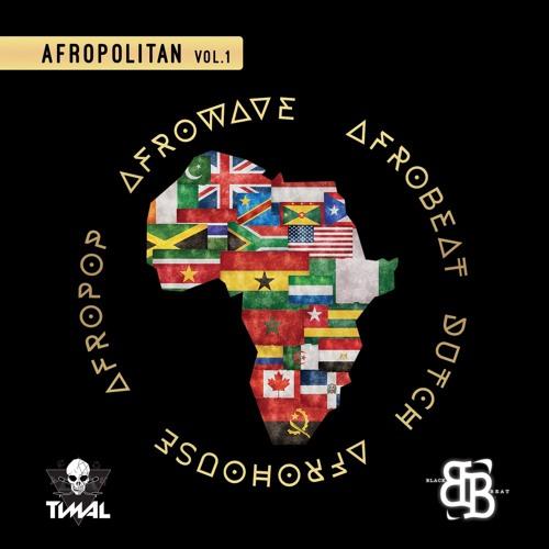 AFROPOLITAN Vol.1 - Dj BlackBeat & Dj Timal / Host Mc Baya
