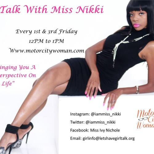 Girl Talk with Miss Nikki 06 - 01 - 18